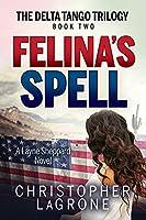 Felina's Spell: A Layne Sheppard Novel - Book Two (The Delta Tango Trilogy)