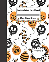 Composition Notebook Wide Ruled Paper: Creepy Notebook - Scary Halloween Candy Themed Journal - Fun Gift for Girls Boys Teens Teachers & Students   ... for Work or School. Trick or Treat Edition