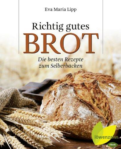 Richtig gutes Brot: Die besten Rezepte zum Selberbacken