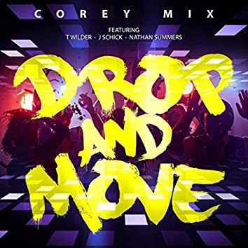 Drop and Move (feat. T Wilder, J Schick & Nathan Summers)