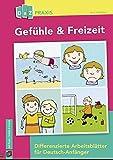 Gefühle & Freizeit – Differenzierte Arbeitsblätter für Deutsch-Anfänger (DaZ Praxis)