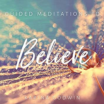 Guided Meditations to Believe