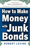 How to Make Money with Junk Bonds (English Edition)