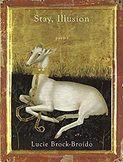 Stay, Illusion: Poems by Lucie Brock-Broido (2015-03-03)