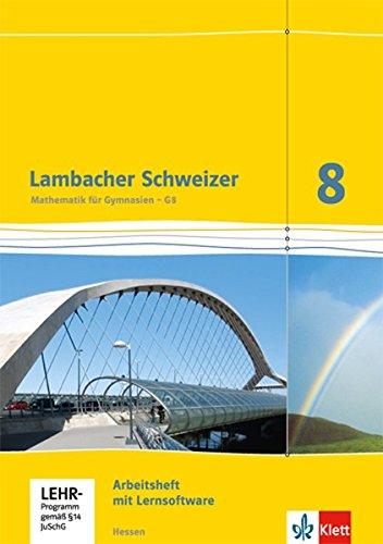 Lambacher Schweizer Mathematik 8 - G8. Ausgabe Hessen: Arbeitsheft plus Lösungsheft und Lernsoftware Klasse 8 (Lambacher Schweizer. Ausgabe für Hessen ab 2013)