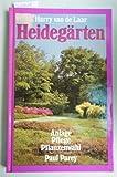 Heidegärten. Anlage Pflege Pflanzenwahl