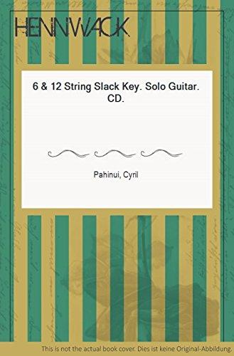 6 & 12 String Slack Key. Solo Guitar. CD.