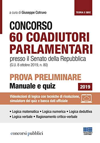 Concorso 60 Coadiutori parlamentari presso il Senato della Repubblica (G.U. 8 ottobre 2019, n. 80) - Prova preliminare - Manuale e quiz