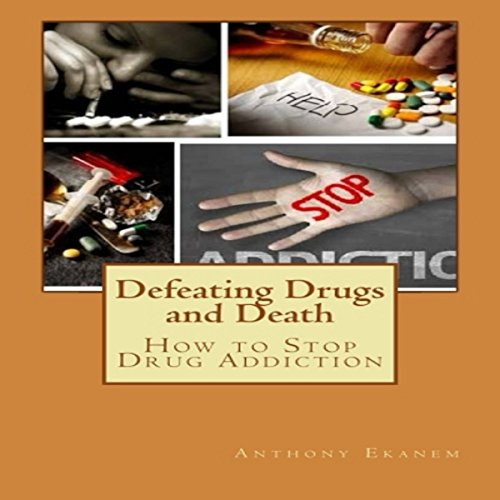 Defeating Drugs and Death audiobook cover art