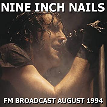 Nine Inch Nails FM Broadcast August 1994