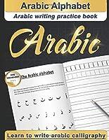 Arabic Alphabet: Arabic writing practice book | Arabic for beginners | Learn to write Arabic calligraphy