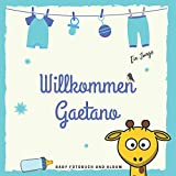 Willkommen Gaetano Baby Fotobuch und Album: Personalisiertes Jungen Baby Fotobuch und Fotoalbum, Das erste Jahr, Geschenk zur Schwangerschaft und Geburt, Baby Name auf dem Cover