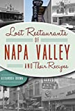 Lost Restaurants of Napa Valley and Their Recipes