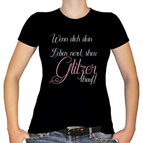 Shirtfun24 Damen Sprüche WENN Dich Dein Leben NERVT STREU Glitzer Drauf Fun T-Shirt, schwarz, 3XL