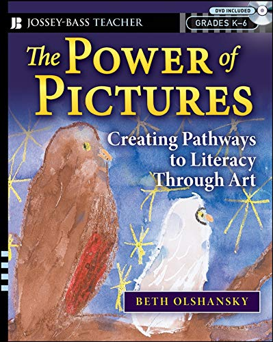 The Power of Pictures: Creating Pathways to Literacy Through Art, Grades K-6 [With DVD] (Jossey-Bass Teacher)