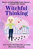 Witchful Thinking: Enchantingly Yours: Season 1, Book 3 (Kindle Edition)