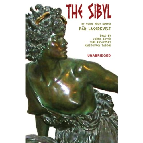 The Sibyl                   By:                                                                                                                                 Par Lagerkvist                               Narrated by:                                                                                                                                 Lorna Raver,                                                                                        Kristoffer Tabori,                                                                                        Yuri Rasovsky                      Length: 4 hrs and 26 mins     22 ratings     Overall 4.3