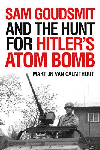 Sam Goudsmit and the Hunt for Hitler's Atom Bomb