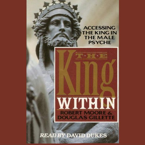 The King Within     Accessing the King in the Male Psyche              Autor:                                                                                                                                 Robert Moore,                                                                                        Douglas Gillette                               Sprecher:                                                                                                                                 David Dukes                      Spieldauer: 3 Std. und 4 Min.     20 Bewertungen     Gesamt 4,5
