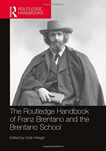 The Routledge Handbook of Franz Brentano and the Brentano School (Routledge Handbooks in Philosophy)
