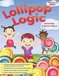 Lollipop Logic: Grades K-2, Book 1