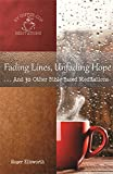 Fading Lines, Unfading Hope: . . .And 30 Other Bible-Based Meditations (My Coffee-Cup Meditations Book 4) (English Edition)