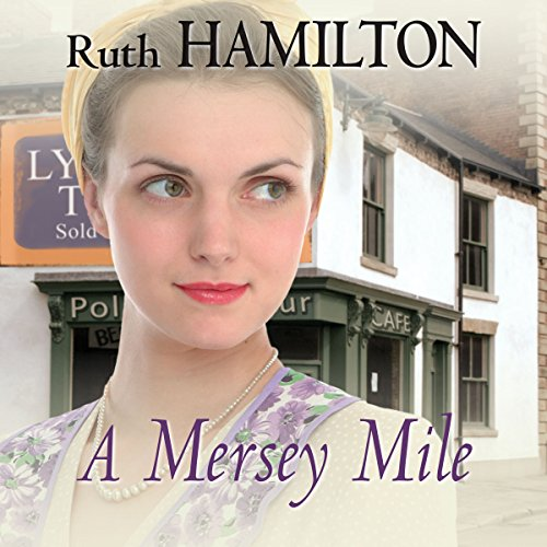 A Mersey Mile                   By:                                                                                                                                 Ruth Hamilton                               Narrated by:                                                                                                                                 Marlene Sidaway                      Length: 15 hrs and 27 mins     2 ratings     Overall 4.5