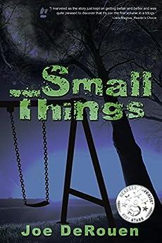 Small Things by [Joe DeRouen]