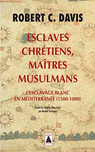 Tràillean Crìosdail, maighstirean Muslamach: Tràilleachd geal sa Mhuir Mheadhan-thìreach (1500-1800)