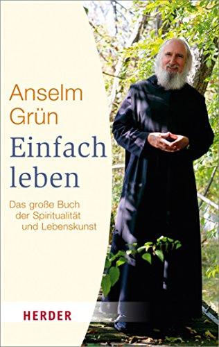 Einfach Leben: Das große Buch der Spiritualität und Lebenskunst