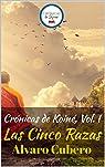 Crónicas de Koiné, Vol. I: Las Cinco Razas par Cubero