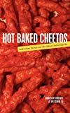 Hot Baked Cheetos and Other Things We Like About Indianapolis
