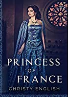 Princess of France: Premium Hardcover Edition