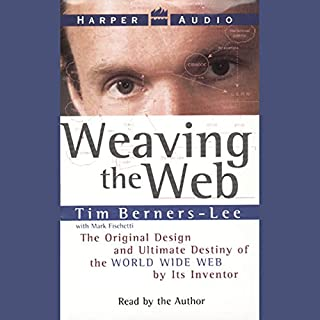 Weaving the Web     The Original Design and Ultimate Destiny of the World Wide Web              De :                                                                                                                                 Tim Berners-Lee                               Lu par :                                                                                                                                 Tim Berners-Lee                      Durée : 3 h     Pas de notations     Global 0,0