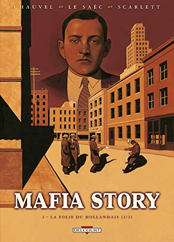 Mafia Story T02: La Folie du Hollandais (2/2)