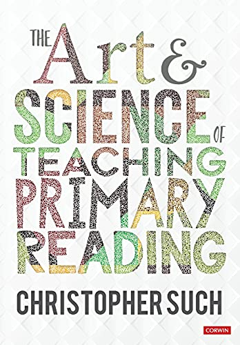 Compare Textbook Prices for The Art and Science of Teaching Primary Reading Corwin Ltd 1 Edition ISBN 9781529764161 by Such, Christopher