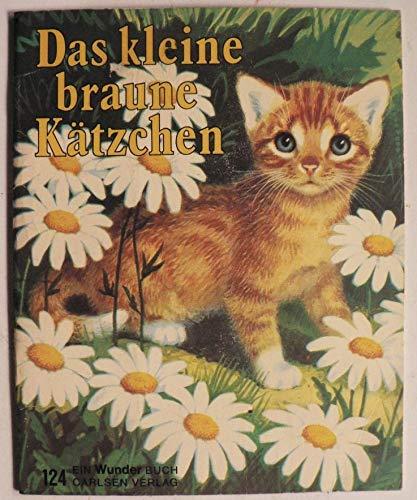Das kleine braune Kätzchen (Ein WUNDER Buch)