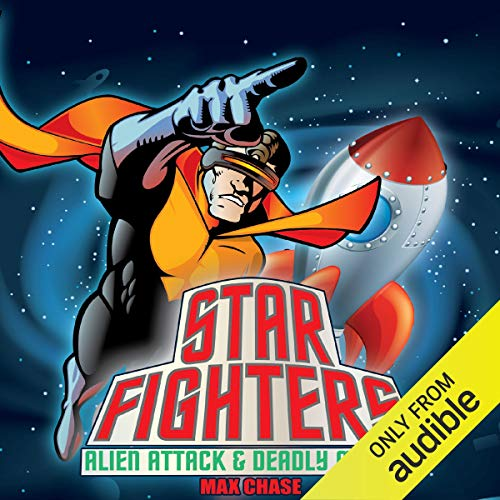 Star Fighters: Alien Attack & Deadly Mission                   By:                                                                                                                                 Max Chase                               Narrated by:                                                                                                                                 Daniel Hill                      Length: 2 hrs and 46 mins     Not rated yet     Overall 0.0