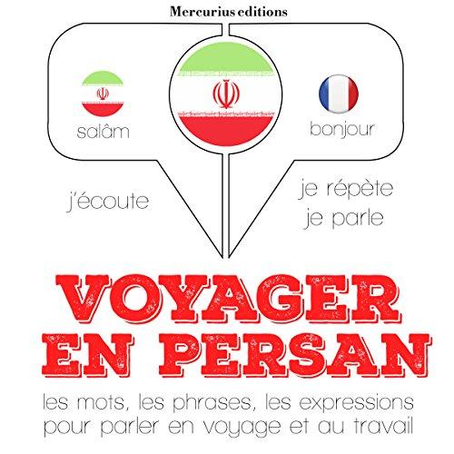 Couverture de Voyager en persan. 300 phrases et expressions essentielles, 100 verbes les plus courants