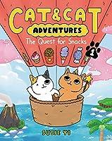 Cat & Cat Adventures: The Quest for Snacks (Cat & Cat Adventures, 1)