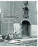L'hospital de Sant Jaume i Santa Magdalena: 375 anys d'història al servei de les persones