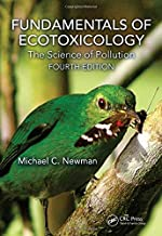 Fundamentals of Ecotoxicology: The Science of Pollution, Fourth Edition