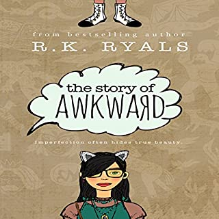 The Story of Awkward                   By:                                                                                                                                 R.K. Ryals                               Narrated by:                                                                                                                                 Caitlin Kelly                      Length: 5 hrs and 45 mins     7 ratings     Overall 3.7