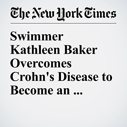 Swimmer Kathleen Baker Overcomes Crohn's Disease to Become an Olympian audiobook cover art