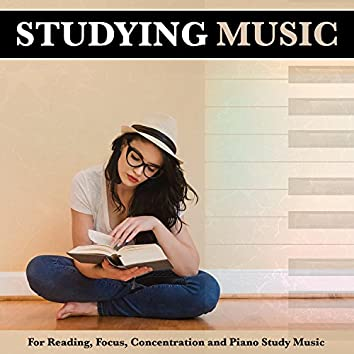 Studying Music For Reading, Focus, Concentration and Piano Study Music