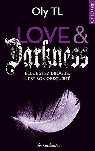 Love & Darkness - Elle est sa drogue. Il est son obscurité (New romance t. 57)