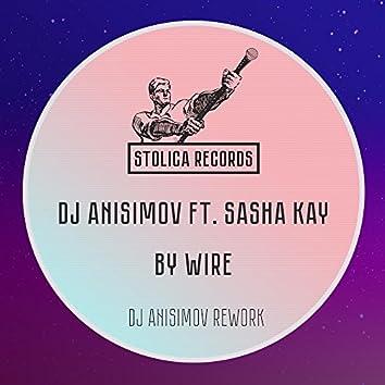 By Wire (DJ Anisimov Rework)
