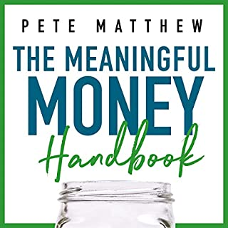The Meaningful Money Handbook     Everything You Need to Know and Everything You Need to Do to Secure Your Financial Future              By:                                                                                                                                 Pete Matthew                               Narrated by:                                                                                                                                 Pete Matthew                      Length: 5 hrs and 15 mins     55 ratings     Overall 4.9