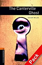 Oxford Bookworms Library: Oxford Bookworms 2. The Canterville Ghost Audio CD Pack: 700 Headwords