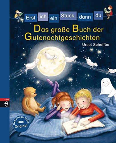 Erst ich ein Stück, dann du - Das große Buch der Gutenachtgeschichten: Für das gemeinsame Lesenlernen ab der 1. Klasse (Erst ich ein Stück... Bilderbuch-Format 4)